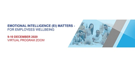 EMOTIONAL INTELLIGENCE (EI) MATTERS - FOR EMPLOYEES WELLBEING tickets