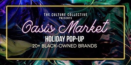 The Oasis Market: Black-Owned Holiday Boutique tickets