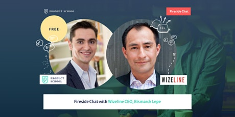 Fireside Chat with Wizeline CEO, Bismarck Lepe tickets