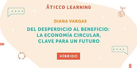 """Aticco Learning """"Del desperdicio al beneficio: La economía circular, clave entradas"""