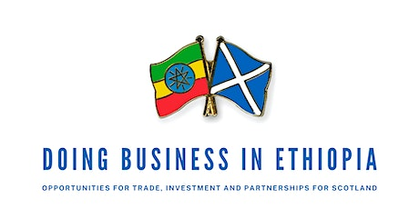 Doing Business in Ethiopia: Opportunities for Scotland tickets