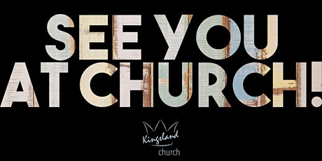 Kingsland Church Service LIVE | 11am tickets