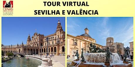 TOUR VIRTUAL: SEVILHA E VALÊNCIA ingressos