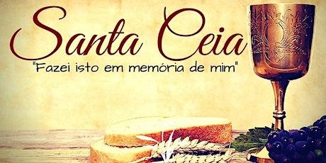 SANTA CEIA DO SENHOR - CULTO PRESENCIAL ingressos