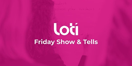 LOTI Show & Tells tickets