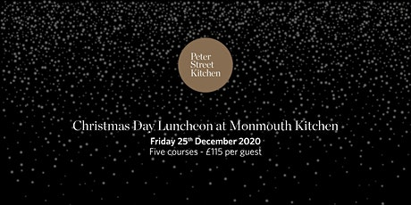 Christmas Day Luncheon at Monmouth Kitchen, Covent Garden tickets