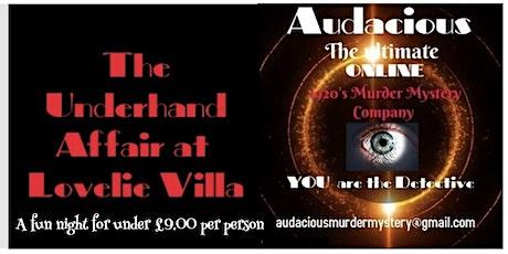 The Underhand affair at Lovelie Villa - Online Murder Mystery tickets