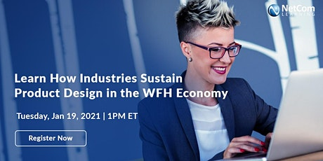 Webinar - Learn How Industries Sustain Product Design in the WFH Economy tickets