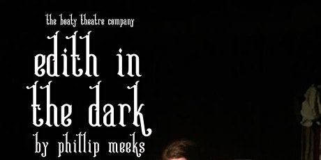 Edith In The Dark by Philip Meeks tickets