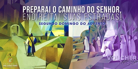 Santa Missa das 18h | DOMINGO 06/12 | 2º Domingo do Advento ingressos