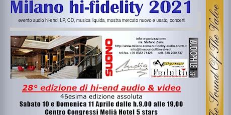 Milano hi-fidelity 2021, la rassegna più importante hi-end INGR GRATUITO biglietti