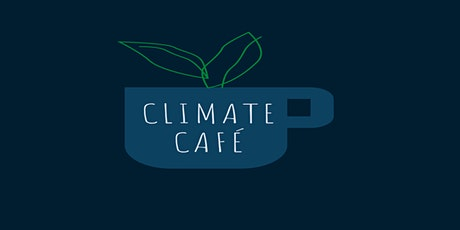 Climate Cafe: A Conversation tickets