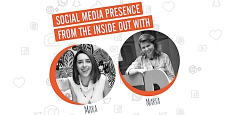 Social Media Presence from the Inside Out with Mara & Marta tickets