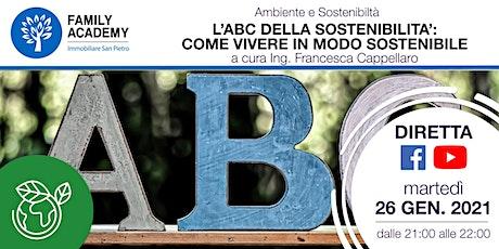 L'ABC DELLA SOSTENIBILITA': COME VIVERE IN MODO SOSTENIBILE biglietti