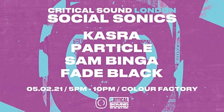 Critical Sound // Social Sonics // London tickets
