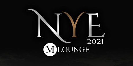 """NYE @ M-Lounge """"An Intimate VIP Experience"""" tickets"""
