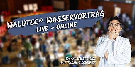 WALUTEC® WASSERVORTRAG LIVE  -  ONLINE EVENT Tickets
