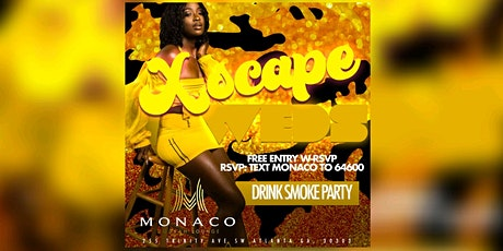 MONACO LOUNGE: XSCAPEWEDNESDAYS | FREE ENTRY W/ RSVP | FREE BDAY PACKAGES tickets