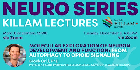 Killam Seminar Series: Molecular Exploration of Neuron Development/Function tickets
