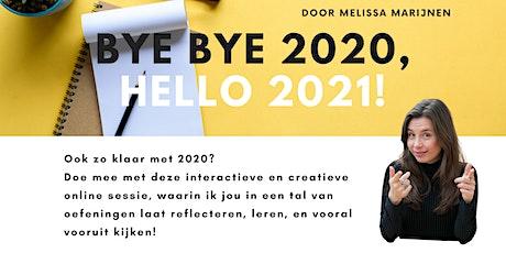 Bye bye 2020, hello 2021! tickets