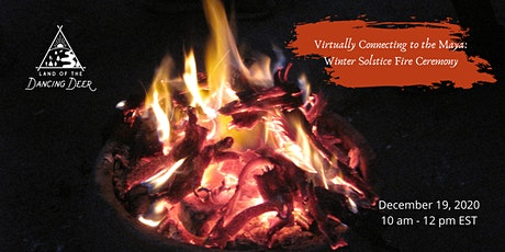 Virtually Connecting to the Maya: Winter Solstice Fire Ceremony tickets