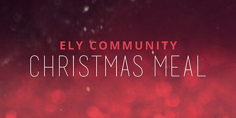 Ely Community Christmas Meal tickets