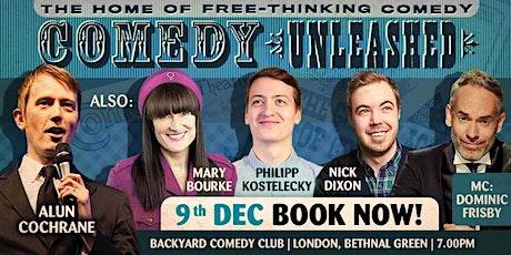 Comedy Unleashed - Alun Cochrane, Mary Bourke, Nick Dixon, P Kostelecky tickets