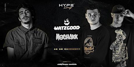 HYPE Lounge | Watzgood & Mochakk