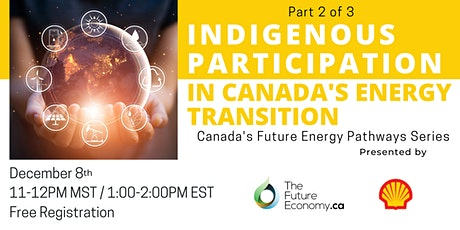 Live Panel and Q&A: Indigenous Participation in Canada's Energy Transition tickets