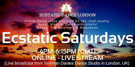 ECSTATIC DANCE LONDON Livestream- *ONLINE  Classes* on SATURDAY NIGHT tickets