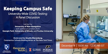 Keeping Campus Safe - University-Wide COVID Testing: A Panel Discussion tickets