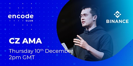 Encode Club CZ AMA (Founder and CEO of Binance) tickets