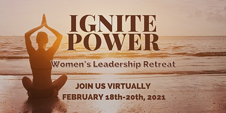 Ignite Power: A Virtual Women's Leadership Retreat tickets