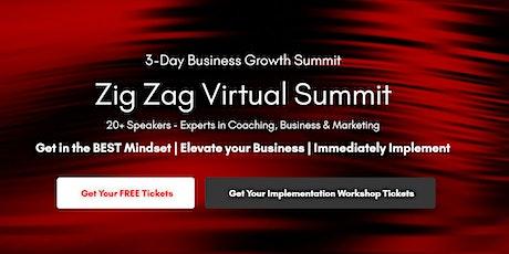 Zig Zag Virtual Summit | 3-Day Business Growth Summit tickets
