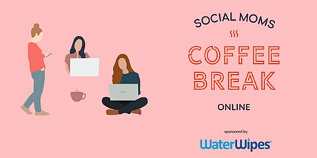 Coffee Break - Online | sponsored by WaterWipes Tickets