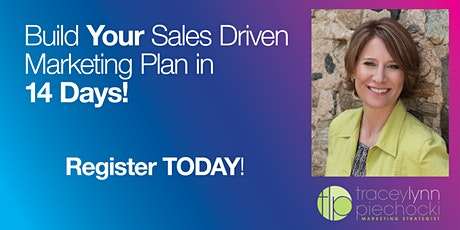 How to Build a Sales Driven Marketing Plan in 14 Days! tickets