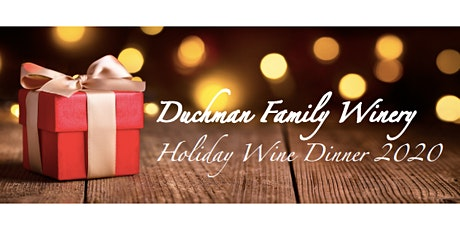 Holiday Wine Dinner at Duchman Winery tickets