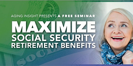 Maximize Social Security Retirement Benefits tickets