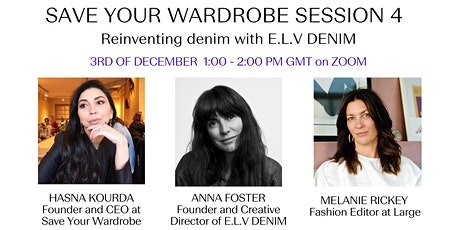 Save Your Wardrobe Session 4 - Reinventing denim with E.L.V DENIM tickets