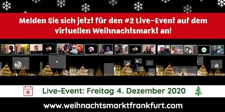 #2 Live-Event auf dem virtuellen Weihnachtsmarkt Frankfurt am Main Tickets
