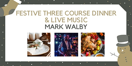 Festive Three Course Dinner with Mark Walby tickets
