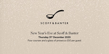 New Year's Eve at Scoff & Banter tickets