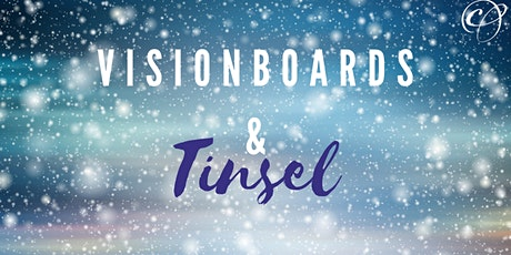 Visionboards & Tinsel! tickets