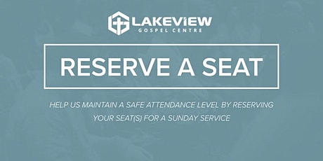 Lakeview  Seat Reservations | 9:30am Service | ONLY service with KidZone tickets