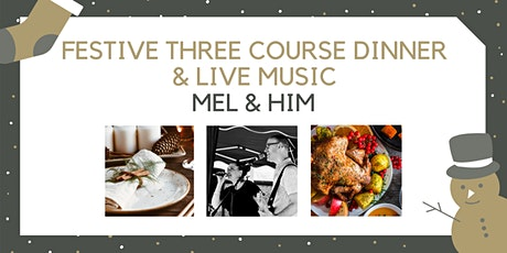 Festive Three Course Dinner with  Mel & Him tickets