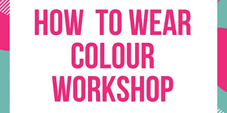 How to wear colour workshop tickets
