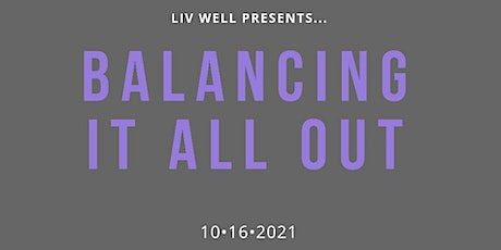 Balancing it all Out tickets