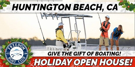 Freedom Boat Club Huntington Beach | Holiday Open House! tickets