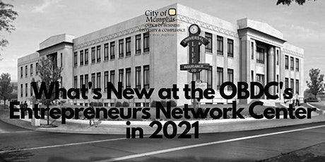 What's New at the OBDC's Entrepreneurs Network Center (ENC) in 2021 tickets