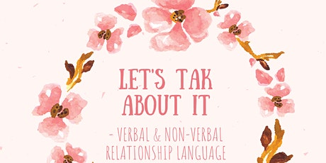 Let's Talk About It: Verbal & Non-Verbal Relationship Language tickets